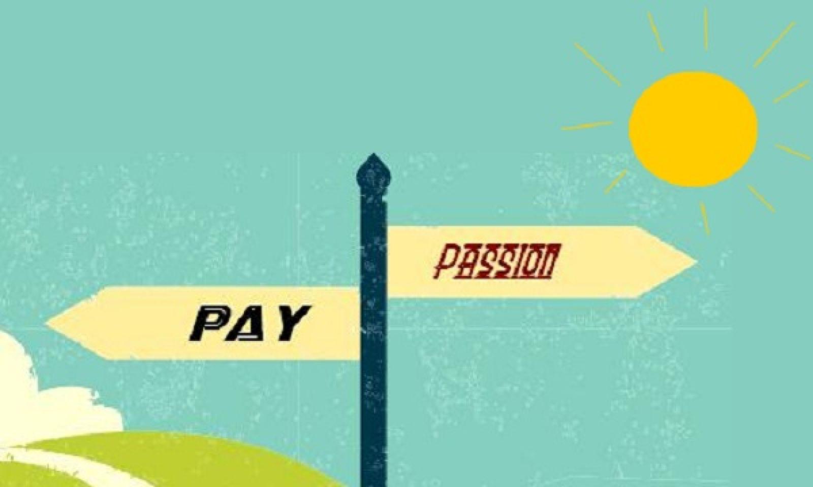 Tiền bạc và Đam mê: Điều gì quan trọng hơn? (Ảnh: Flickr)